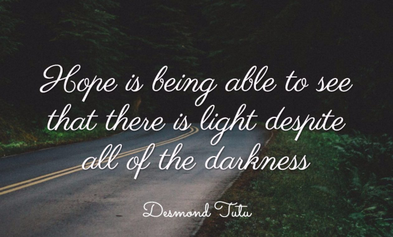 Hope-is-being-able-to-see-that-there-is-light-despite-all-of-the-darkness_-Desmond-Tutu