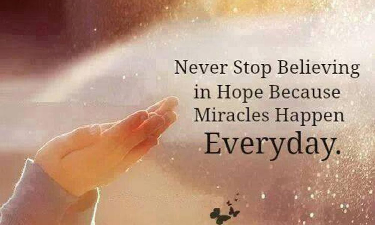 never-stop-believing-in-hope-because-miracles-happen-everyday-quote-1